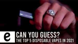Can you guess the top 5 disposable vapes in 2021 blog
